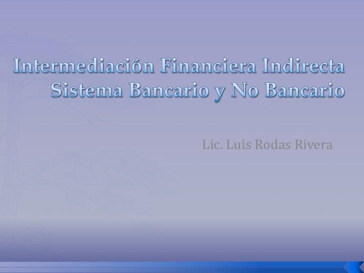 Sesion 3 - Intermediación financiera - sistema bancario y no bancario