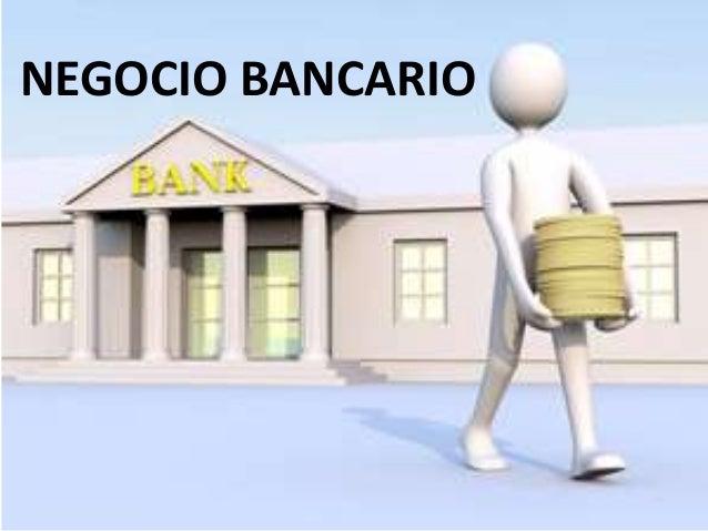NEGOCIO BANCARIO