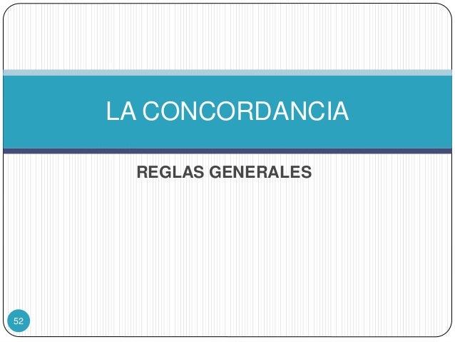 LA CONCORDANCIA REGLAS GENERALES 52