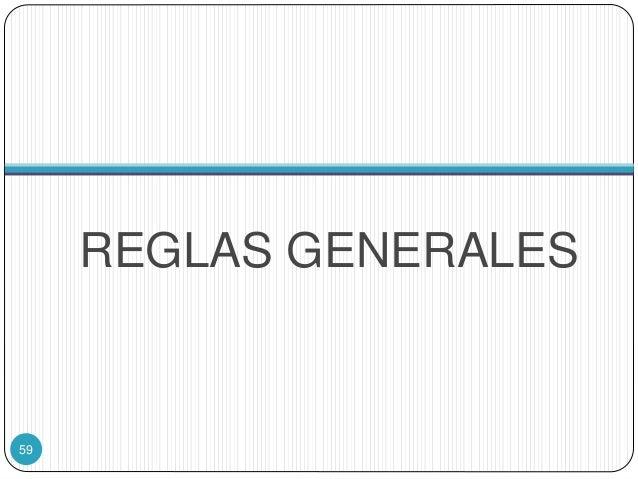 REGLAS GENERALES 59