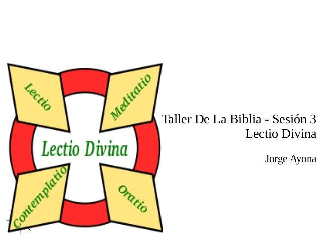 Taller De La Biblia - Sesión 3 Lectio Divina Jorge Ayona