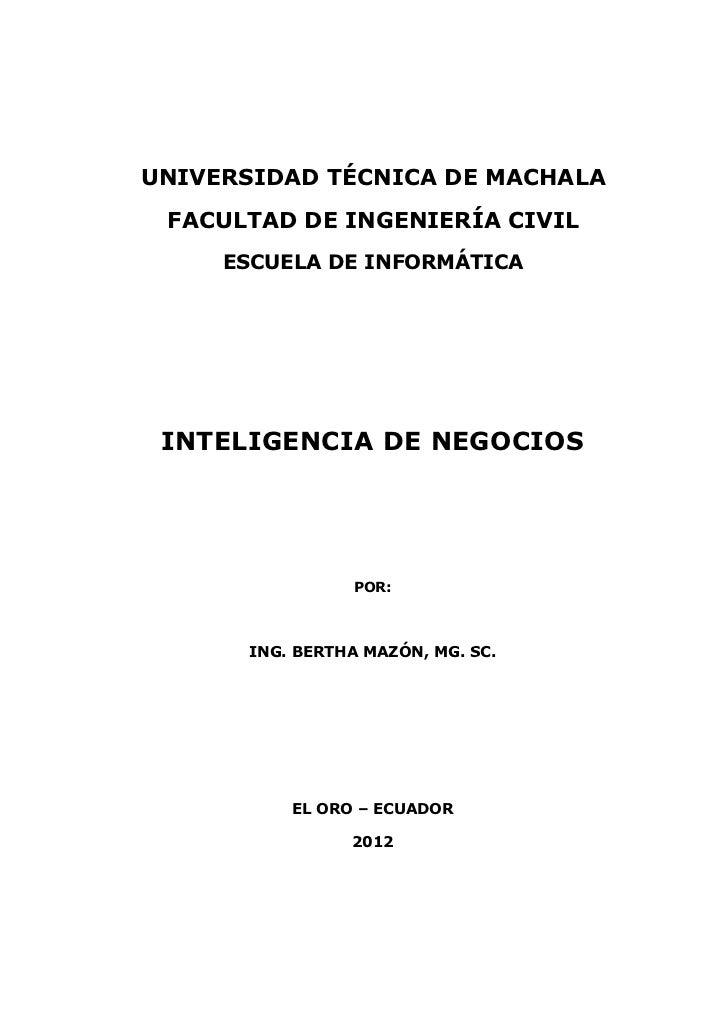 UNIVERSIDAD TÉCNICA DE MACHALA FACULTAD DE INGENIERÍA CIVIL     ESCUELA DE INFORMÁTICA INTELIGENCIA DE NEGOCIOS           ...