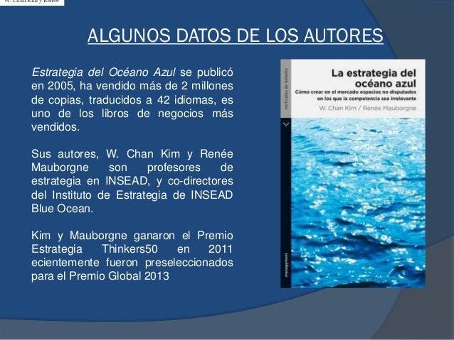 Estrategia del Océano Azul se publicó en 2005, ha vendido más de 2 millones de copias, traducidos a 42 idiomas, es uno de ...
