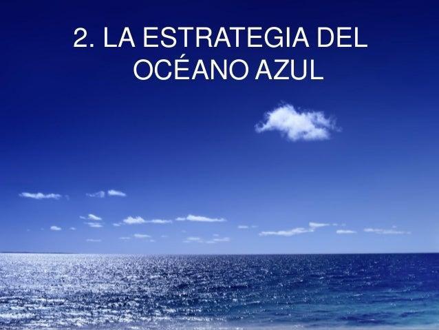 2. LA ESTRATEGIA DEL OCÉANO AZUL