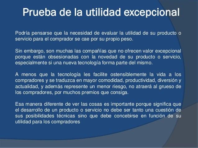 Prueba de la utilidad excepcional Podría pensarse que la necesidad de evaluar la utilidad de su producto o servicio para e...