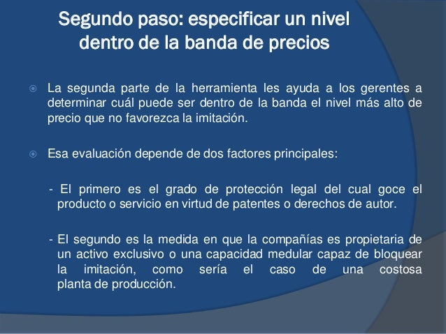 Segundo paso: especificar un nivel dentro de la banda de precios  La segunda parte de la herramienta les ayuda a los gere...
