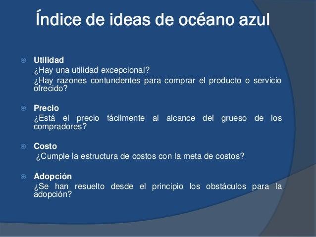Índice de ideas de océano azul  Utilidad ¿Hay una utilidad excepcional? ¿Hay razones contundentes para comprar el product...