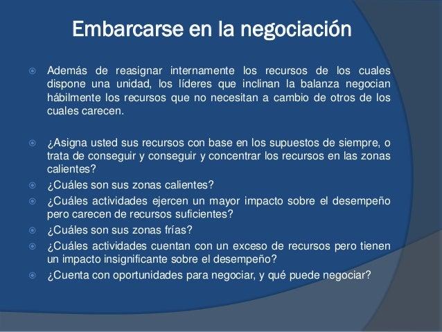 Embarcarse en la negociación  Además de reasignar internamente los recursos de los cuales dispone una unidad, los líderes...