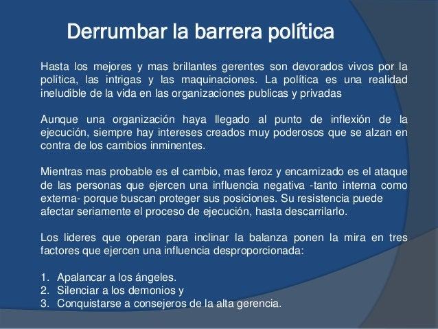 Derrumbar la barrera política Hasta los mejores y mas brillantes gerentes son devorados vivos por la política, las intriga...