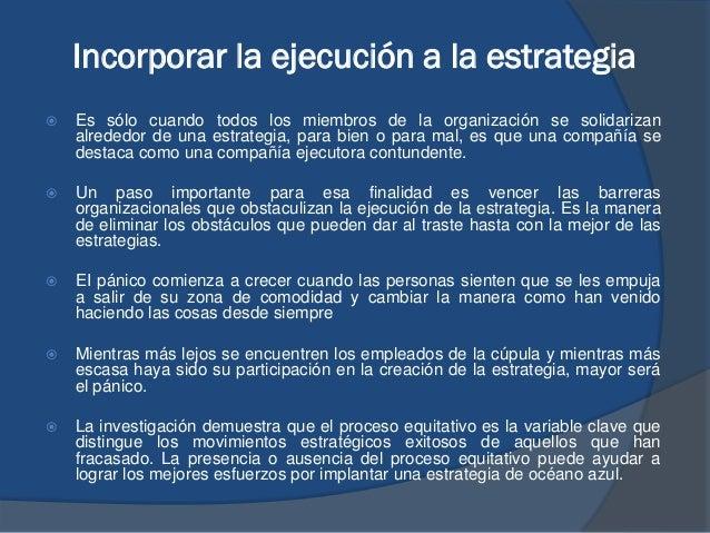 Incorporar la ejecución a la estrategia  Es sólo cuando todos los miembros de la organización se solidarizan alrededor de...