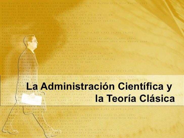 La Administración Científica y  la Teoría Clásica
