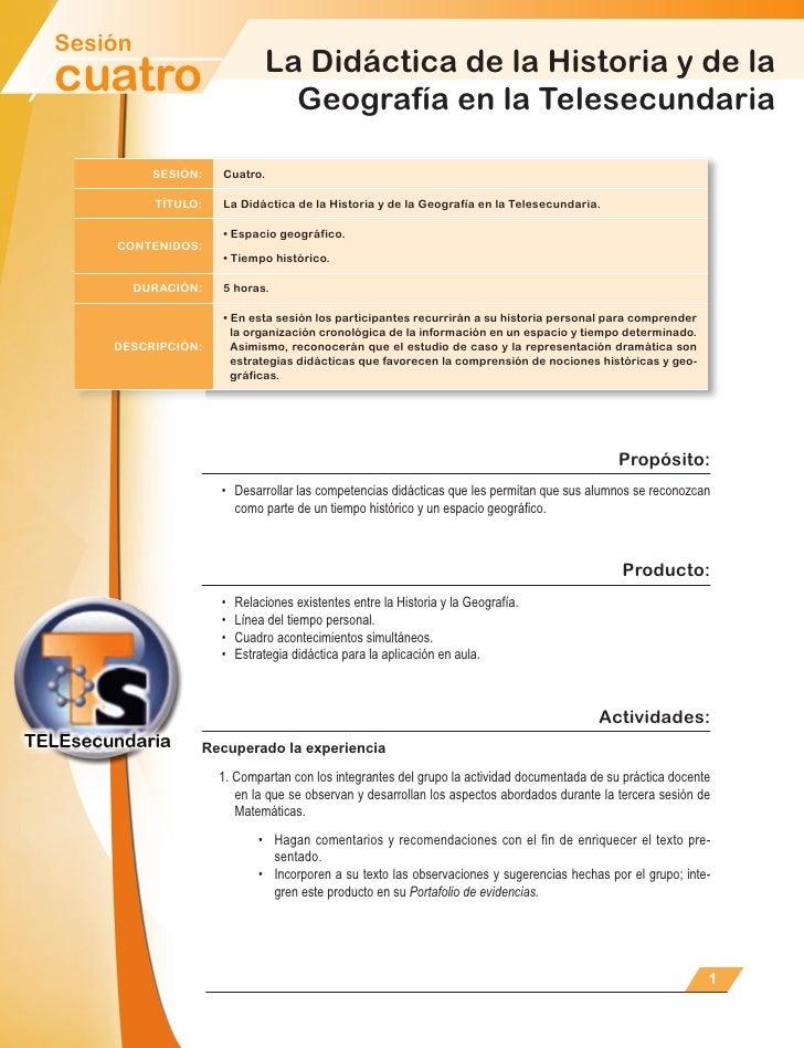 Sesión                               La Didáctica de la Historia y de la cuatro                          Geografía en la T...