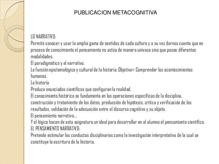 PUBLICACION METACOGNITIVA<br />LO NARRATIVO:Permite conocer y usar la amplia gama de sentidos de cada cultura y a su vez d...