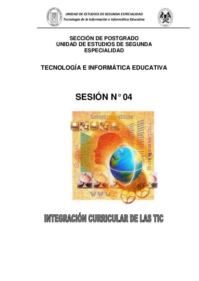 UNIDAD DE ESTUDIOS DE SEGUNDA ESPECIALIDAD Tecnología de la Información e Informática Educativa SECCIÓN DE POSTGRADO UNIDA...