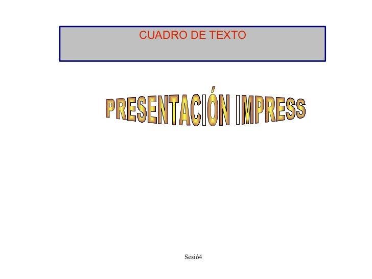 CUADRO DE TEXTO PRESENTACIÓN IMPRESS