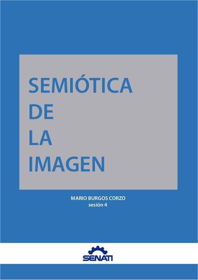 SEMIÓTICA DE LA IMAGEN MARIO BURGOS CORZO sesión 4