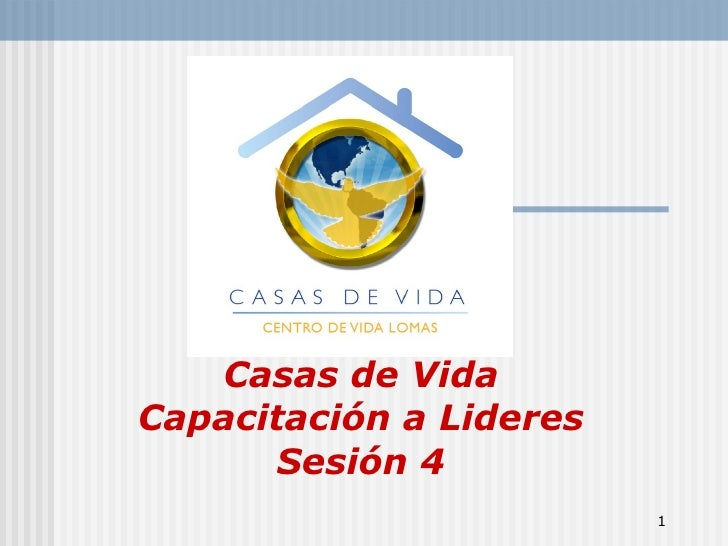 Casas de Vida Capacitación a Lideres Sesión 4
