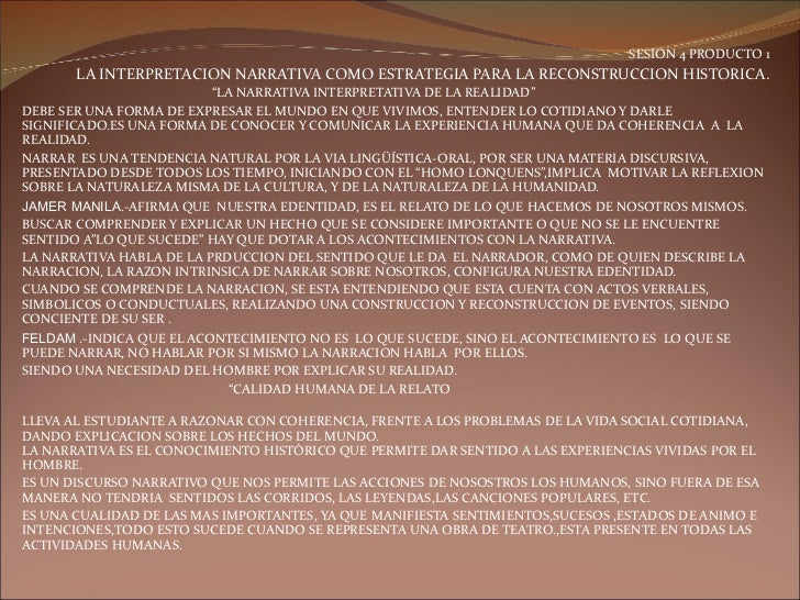 "SESION 4 PRODUCTO 1 LA INTERPRETACION NARRATIVA COMO ESTRATEGIA PARA LA RECONSTRUCCION HISTORICA. "" LA NARRATIVA INTERPRET..."