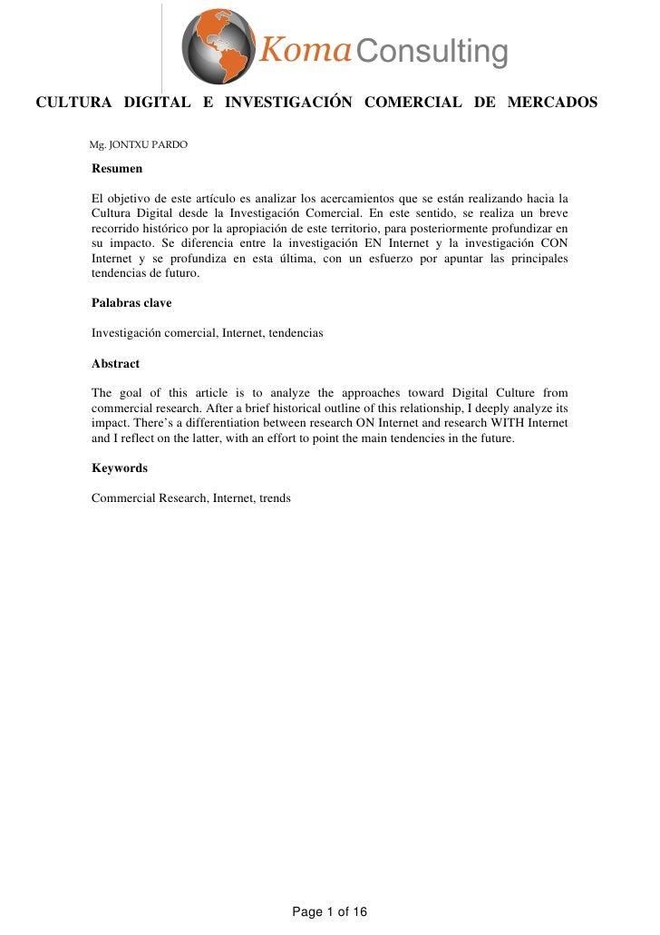 CULTURA DIGITAL E INVESTIGACIÓN COMERCIAL DE MERCADOS     Mg. JONTXU PARDO     Resumen     El objetivo de este artículo es...