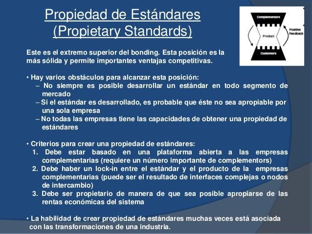 Propiedad de Estándares (Propietary Standards) Este es el extremo superior del bonding. Esta posición es la más sólida y p...