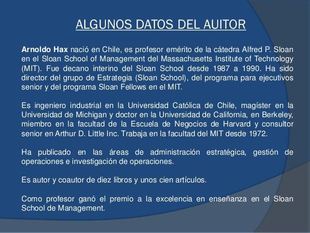 Arnoldo Hax nació en Chile, es profesor emérito de la cátedra Alfred P. Sloan en el Sloan School of Management del Massach...