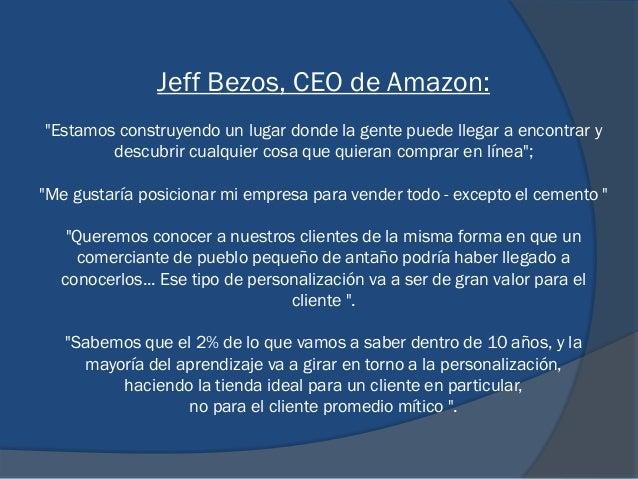 """Jeff Bezos, CEO de Amazon: """"Estamos construyendo un lugar donde la gente puede llegar a encontrar y descubrir cualquier co..."""