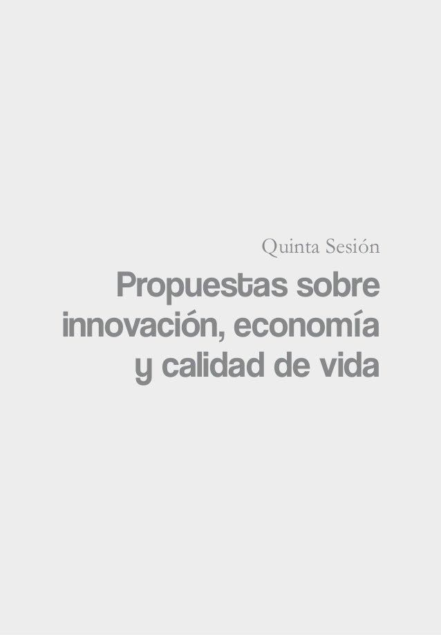 Quinta Sesión Propuestas sobre innovación, economía y calidad de vida
