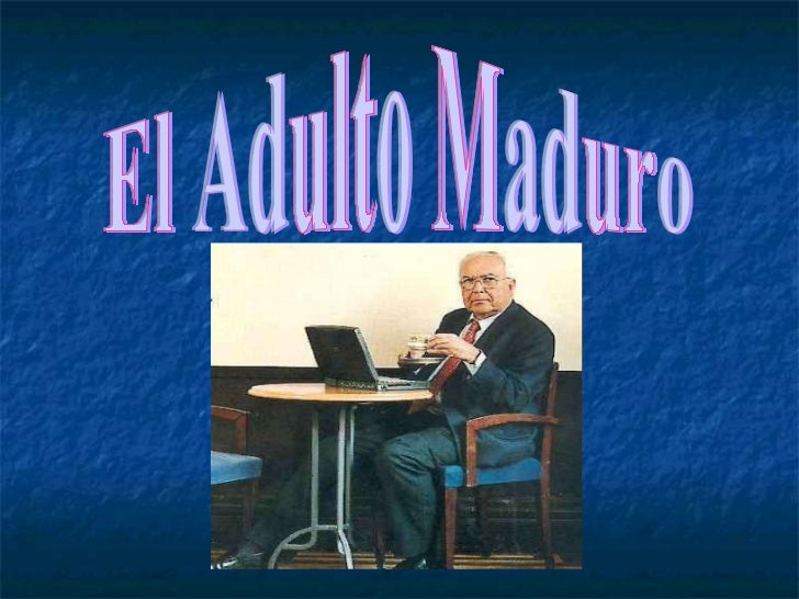 El Adulto Maduro