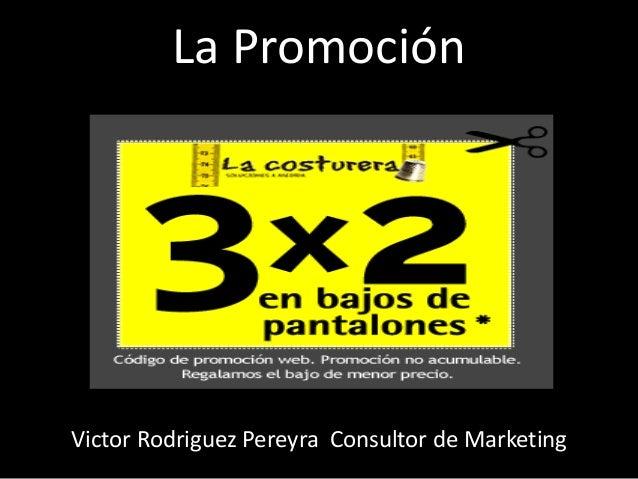 La Promoción Victor Rodriguez Pereyra Consultor de Marketing