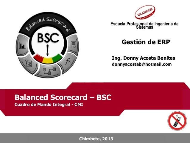 Escuela Profesional de Ingeniería de Sistemas  Gestión de ERP Ing. Donny Acosta Benites donnyacostab@hotmail.com  ITGSM 20...