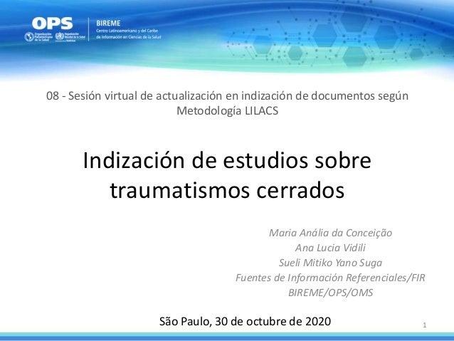 Indización de estudios sobre traumatismos cerrados Maria Anália da Conceição Ana Lucia Vidili Sueli Mitiko Yano Suga Fuent...