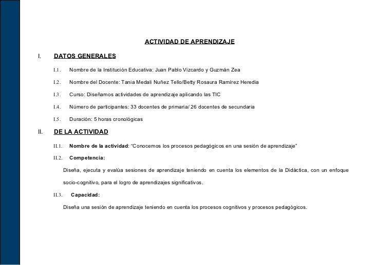 ACTIVIDAD DE APRENDIZAJEI.    DATOS GENERALES      I.1.      Nombre de la Institución Educativa: Juan Pablo Vizcardo y Guz...