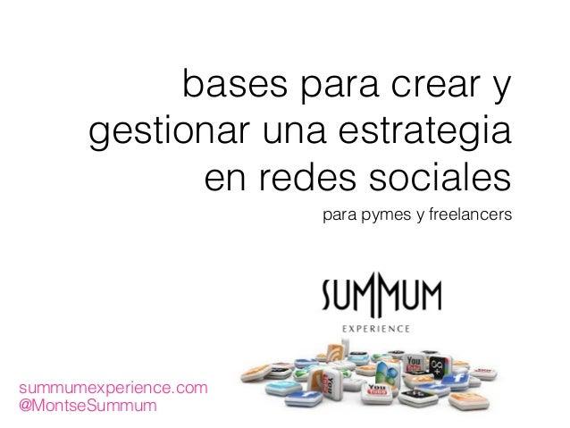 bases para crear y gestionar una estrategia en redes sociales para pymes y freelancers @MontseSummum summumexperience.com