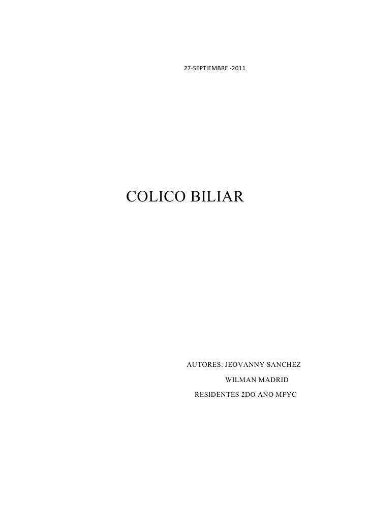 27-SEPTIEMBRE -2011COLICO BILIAR      AUTORES: JEOVANNY SANCHEZ                  WILMAN MADRID         RESIDENTES 2DO AÑO ...