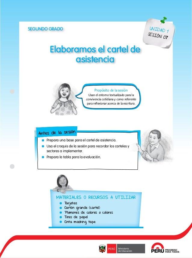 38 Elaboramos el cartel de asistencia UNIDAD 1 SESIÓN 07 Propósito de la sesión Usan el entorno textualizado para la convi...