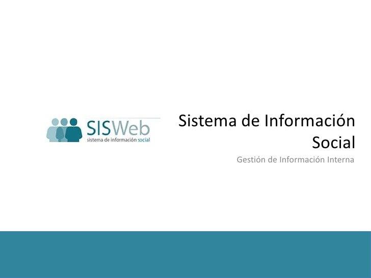 Sistema de Información Social<br />Gestión de Información Interna<br />