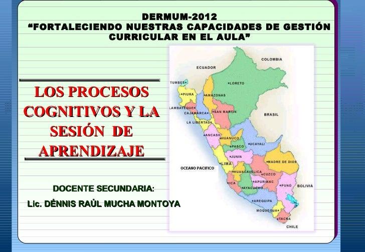 """HUANCAYO-PERÚ-2012                  DERMUM-2012""""FORTALECIENDO NUESTRAS CAPACIDADES DE GESTIÓN  UNIDAD DE GESTION EDUCATIVA..."""
