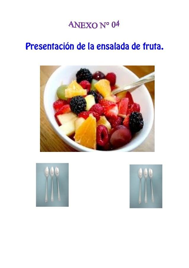 Presentación de la ensalada de fruta.