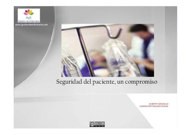 www.gestiondeenfermeria.com  Seguridad del paciente, un compromiso  ALBERTOGONZALEZ SUPERVISORTRAUMATOLOGÍA