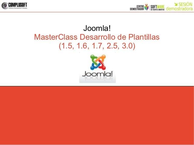 Joomla!MasterClass Desarrollo de Plantillas      (1.5, 1.6, 1.7, 2.5, 3.0)