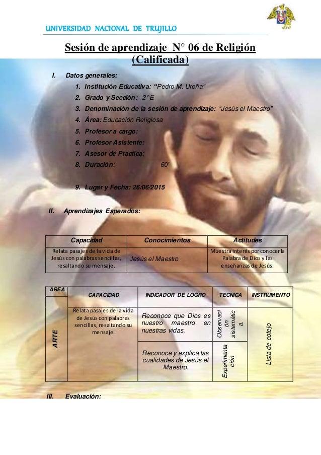 UNIVERSIDAD NACIONAL DE TRUJILLO Sesión de aprendizaje N° 06 de Religión (Calificada) I. Datos generales: 1. Institución E...