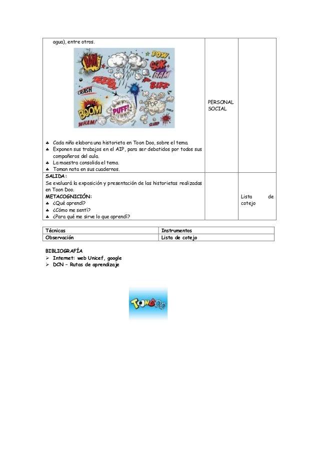 agua), entre otros.   Cada niño elabora una historieta en Toon Doo, sobre el tema.   Exponen sus trabajos en el AIP, par...