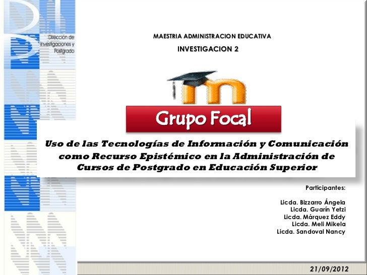 MAESTRIA ADMINISTRACION EDUCATIVA                        INVESTIGACION 2Uso de las Tecnologías de Información y Comunicaci...