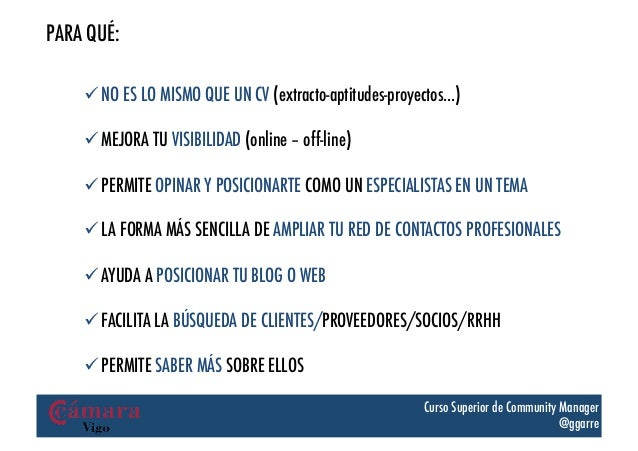 PARA QUÉ:    üNO ES LO MISMO QUE UN CV (extracto-aptitudes-proyectos…)    üMEJORA TU VISIBILIDAD (online – off-line)  ...