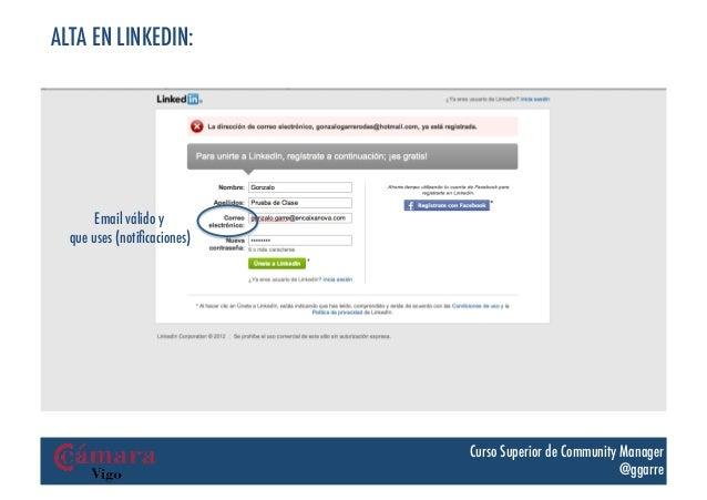 ALTA EN LINKEDIN:       Email válido y  que uses (notificaciones)                             Curso Superior de Community M...