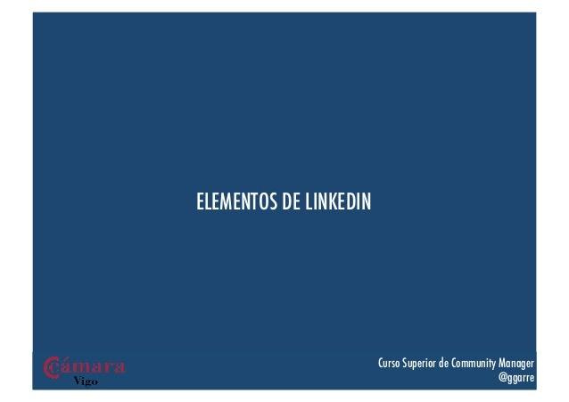 ELEMENTOS DE LINKEDIN                        Curso Superior de Community Manager                                          ...