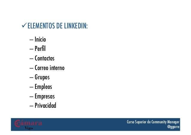 üELEMENTOS DE LINKEDIN:   – Inicio   – Perfil   – Contactos   – Correo interno   – Grupos   – Empleos   – Empresas...