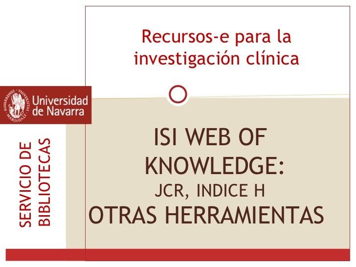 ISI Web of Knowledge: Factor de impacto e índice H