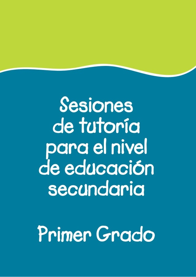 Sesiones de tutoría para el nivel de educación secundaria Primer Grado