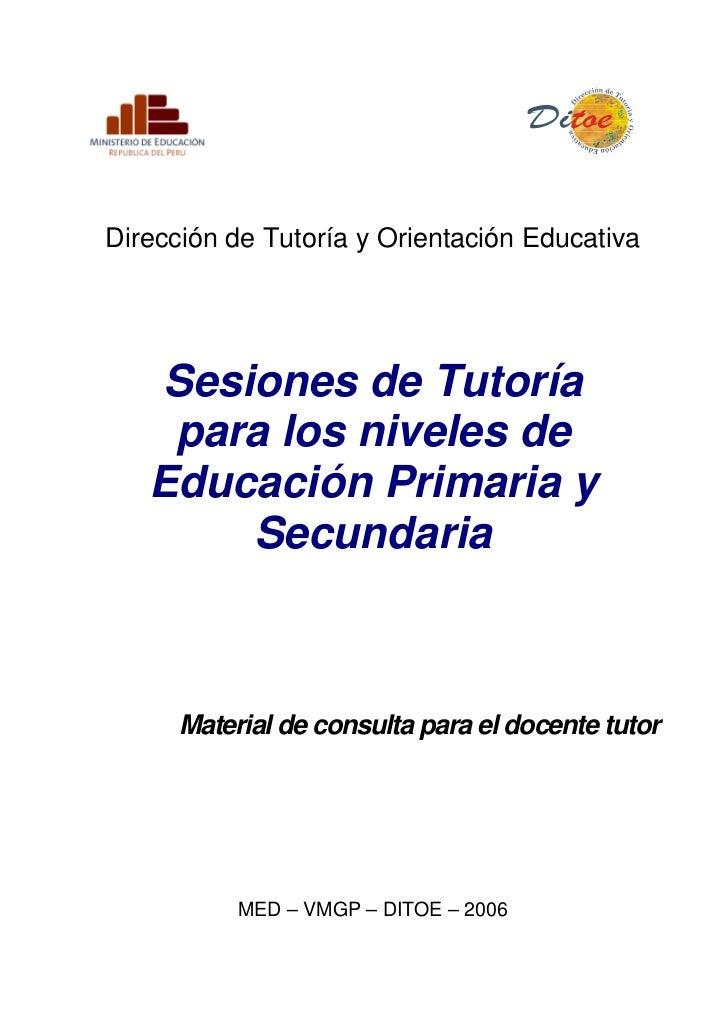 Dirección de Tutoría y Orientación Educativa   Sesiones de Tutoría    para los niveles de   Educación Primaria y       Sec...